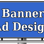 Use Banner Ads Like Billboards to Drive Visits