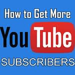 8 Easy Ways to Get More YouTube Subscribers