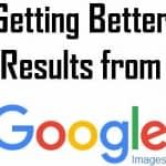How to Get Better Results from Google Images